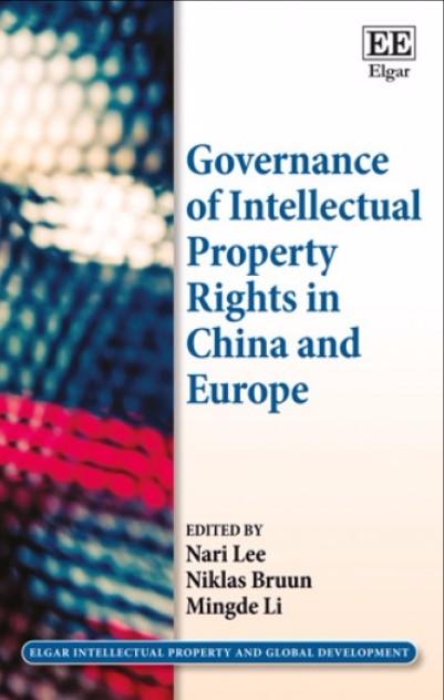 Nari Lee, Niklas Bruun, Li Mindge (eds.), Governance of Intellectual Property in China and Europe, Edward Eldgar Publishing, March 2016.