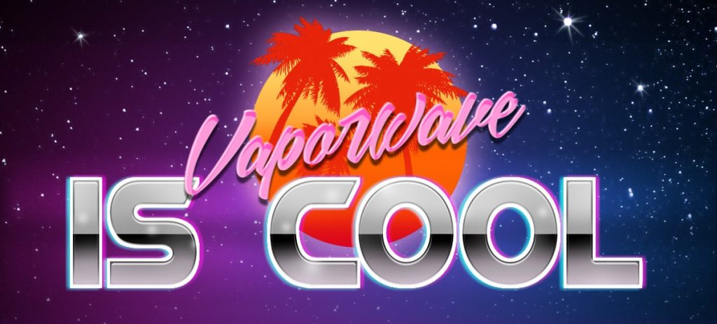 vaporwave-is-cool-otsikkokuva
