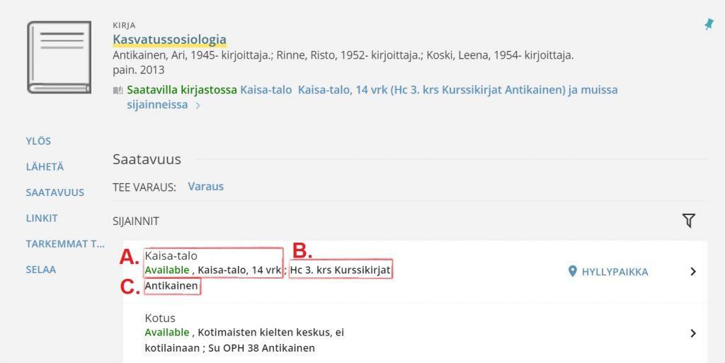 Kirjan tiedot Sijainnit-otsikon alla ympyröity: A. Kaisa-talo Available Kaisa-talo 14 vrk B. HC 3. krs Kurssikirjat C. Antikainen