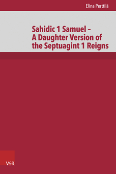 "New book ""Sahidic 1 Samuel – A Daughter Version of the Septuagint 1 Reigns"" (V&R, 2017)"