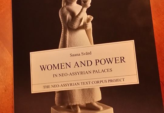 "New Publication: ""Women and Power in Neo-Assyrian Palaces"""