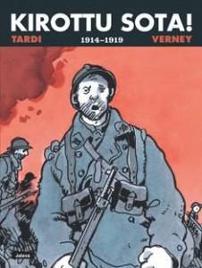 Jacques Tardi, Kirottu sota! : 1914-1919, Jalava, 2014.