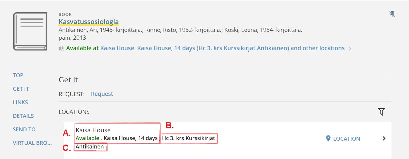 "Book details circled under the title ""Location"": A. Kaisa House Available at Kaisa House 14 days B. HC 3rd floor Kurssikirjat C. Antikainen"